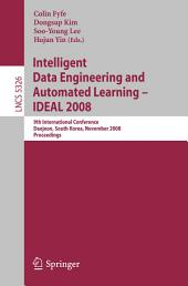 Intelligent Data Engineering and Automated Learning – IDEAL 2008: 9th International Conference Daejeon, South Korea, November 2-5, 2008, Proceedings
