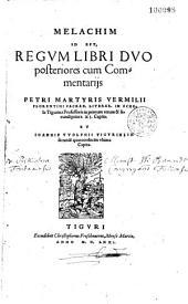 Melachim, id est Regum libri duo posteriores cum commentariis Petri Martyris Vermilii,...