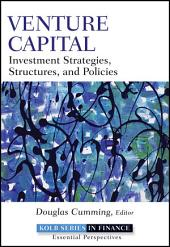 Venture Capital: Investment Strategies, Structures, and Policies