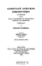 Giornale agrario Lombardo-Veneto e continuazione degli annali universali di Agricoltura di industria e d' arti economiche: Volume 3