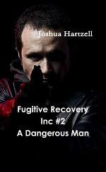 Fugitive Recovery Inc #2 A Dangerous Man