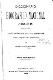 Diccionario biográfico nacional (1550-1891) precedido de una reseña histórica de la literature chilena desde la conquista hasta nuestros dias