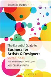The Essential Guide to Business for Artists and Designers: Edition 2