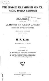 Fees Charged for Passports and for Viséing Foreign Passports: Hearings ... Sixty-sixth Congress, Second Session ... H.R. 12211