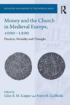 Money and the Church in Medieval Europe  1000 1200 PDF