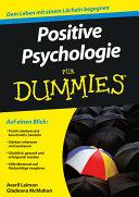 Positive Psychologie f  r Dummies PDF