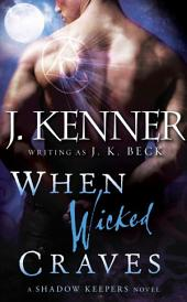 When Wicked Craves: A Shadow Keepers Novel