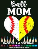 Ball Mom Baseball And Softball Mandala Coloring Book