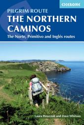 The Northern Caminos: The Caminos Norte, Primitivo and Inglés, Edition 2
