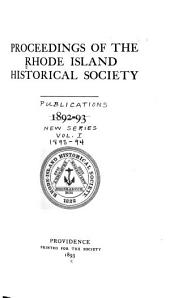 Publications of the Rhode Island Historical Society: Volumes 1-2