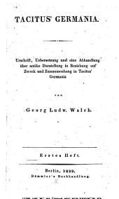 Germania: Urschrift, Übersetzung und eine Abhandlung über antike Darstellung in Beziehung auf Zweck und Zusammenhang in Tacitus Germania