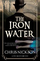 The Iron Water: A Victorian police procedural
