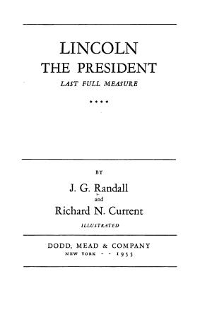 Lincoln  the President  Last full measure PDF