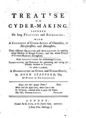 A treatise on cyder-making, founded on long practice and experience, with a catalogue of cyder-apples of character, in Herefordshire and Devonshire ... To which is prefixed, A dissertation on cyder and cyder-fruit