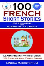 100 French Short Stories For Beginners And Intermediate Students