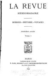 La Revue hebdomadaire: Volume1,Partie1