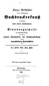 Kurze Geschichte der Leipziger Buchdruckerkunst im Verlaufe ihres vierten Jahrhunderts