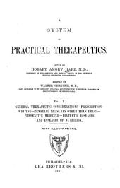 A System of Practical Therapeutics: General therapeutic considerations. Prescription-writing. Remedial measures other than drugs. Preventive medicine. Diathetic diseases and diseases of nutrition