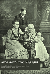 Julia Ward Howe, 1819-1910: Volume 2