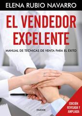 El vendedor excelente: Manual de técnicas de venta para el éxito