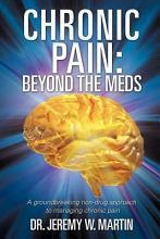 Chronic Pain  Beyond the Meds PDF