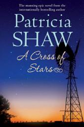 A Cross of Stars: An epic Australian saga of love and betrayal