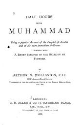 Half Hours with Muhammad ...: Together with a Short Synopsis of the Religion He Founded