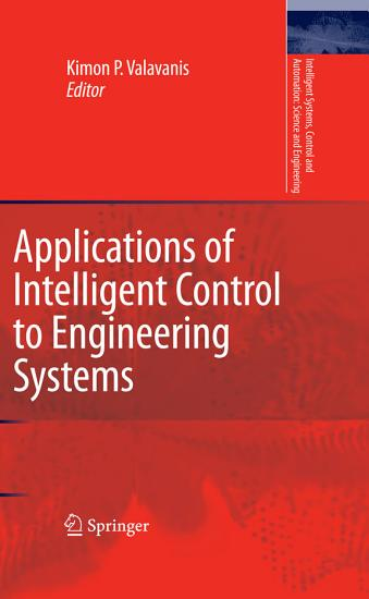 Applications of Intelligent Control to Engineering Systems PDF