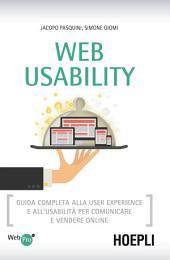 Web Usability: Guida completa alla user experience e all'usabilita' per comunicare e vendere online