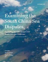 Examining the South China Sea Disputes: Papers from the Fifth Annual CSIS South China Sea Conference