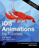 IOS Animations by Tutorials  Sixth Edition   Setting Swift in Motion PDF