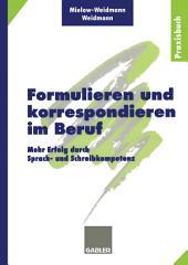 Formulieren und korrespondieren im Beruf: Mehr Erfolg durch Sprach- und Schreibkompetenz