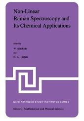 Non-Linear Raman Spectroscopy and Its Chemical Aplications: Proceedings of the NATO Advanced Study Institute held at Bad Windsheim, Germany, August 23 – September 3, 1982