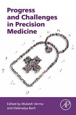Progress and Challenges in Precision Medicine