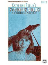 Catherine Rollin's Favorite Solos, Book 2: 9 of Her Original Piano Solos