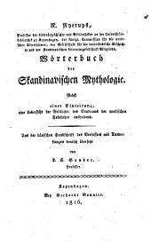 Wörterbuch der skandinavischen Mythologie: nebst einer Einleitung, eine Uebersicht des Studiums der nordischen Fabellehre enthaldend