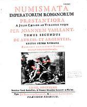 Numismata imperatorum romanorum praestantiora a Julio Caesare ad Postumum usque per Joannem Vaillant. Tomus primus [-Tomus tertius]