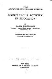 Spontaneous activity in education, tr. by Florence Simmonds