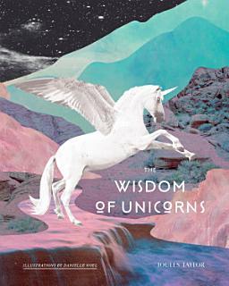 The Wisdom of Unicorns Book