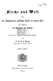 Kirche und Welt oder die Aufgaben des geistlichen Amtes in unserer Zeit: zur Signatur der gegenwart und zukunft : gesammelte pastoral-theologische Aufsätze, Band 2