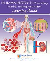 Human Body 2: Providing Fuel & Transportation Science Learning Guide