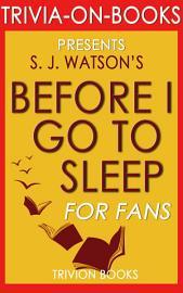 Before I Go To Sleep  A Novel By S  J  Watson  Trivia On Books
