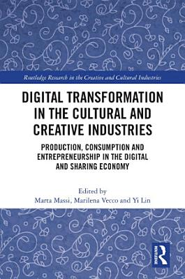 Digital Transformation in the Cultural and Creative Industries