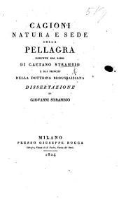 Cagioni natura e sede della Pellagra, desunte dai libri di Gaetano Strambio e dai principj della dottrina Broussaisiana. Dissertazione di G. S.