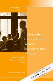 Implementing Transfer Associate Degrees: Perspectives From the States: New Directions for Community Colleges, Number 160, Edition 2