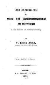 Zur Morphologie der Harn- und Geschlechtswerkzeuge der Wirbelthiere in ihrer normalen und anomalen Entwicklung. Mit 3 Tafeln Abbildungen
