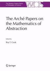 The Arché Papers on the Mathematics of Abstraction