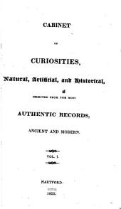 Cabinet of curiosities: natural, artificial, and historical, Volume 1