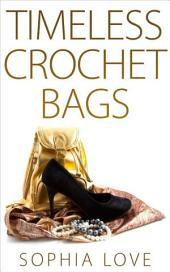 Timeless Crochet Bags