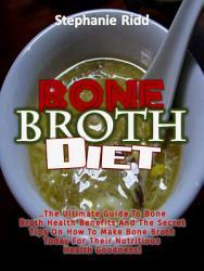 Bone Broth Diet The Ultimate Guide To Bone Broth Health  Book PDF